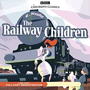 The Railway Children (Dramatised) | [E. Nesbit]