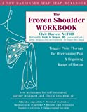 img - for The Frozen Shoulder Workbook: Trigger Point Therapy for Overcoming Pain and Regaining Range of Motion book / textbook / text book