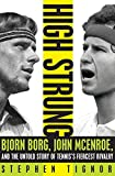 img - for High Strung: Bjorn Borg, John McEnroe, and the Untold Story of Tennis's Fiercest Rivalry book / textbook / text book
