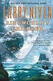 Ringworld's Children (Niven, Larry) (0765301679) by Niven, Larry