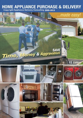 Home Appliance Purchase And Delivery Made Easy! 4th Edition
