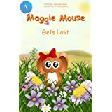 Maggie Mouse Gets Lost (Maggie Mouse Picture Books for Children Book 1) ~ Haley Moonspur