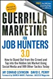 img - for Guerrilla Marketing for Job Hunters 3.0: How to Stand Out from the Crowd and Tap Into the Hidden Job Market using Social Media and 999 other Tactics Today book / textbook / text book