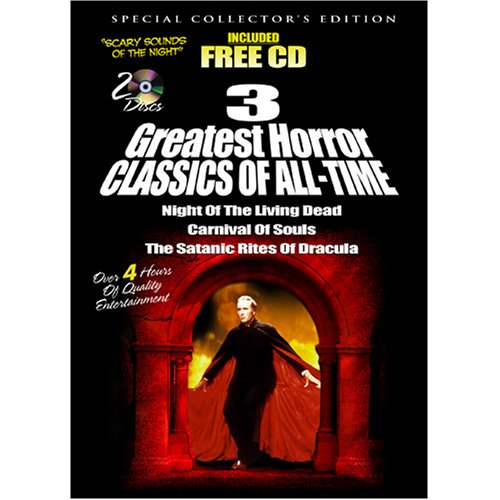 3 Greatest Horror Classics of All Time: Night of the Living Dead/Carnival of Souls/The Satanic Rites of Dracula