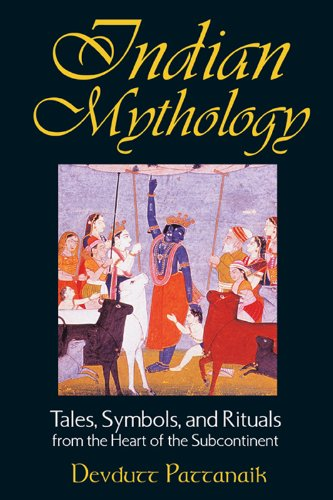 Devdutt Pattanaik - Indian Mythology: Tales, Symbols, and Rituals from the Heart of the Subcontinent