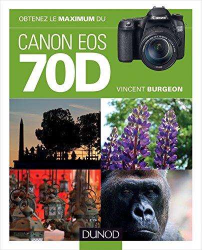 Obtenez le maximum du Canon EOS 70D