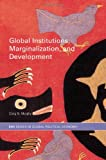 img - for Global Institutions, Marginalization and Development (RIPE Series in Global Political Economy) book / textbook / text book