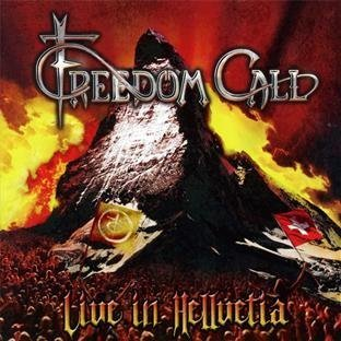 Live In Hellvetia by Freedom Call (2011-06-14)