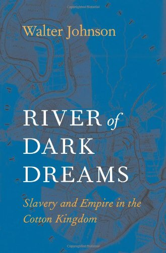 River of Dark Dreams: Slavery and Empire in the Cotton Kingdom PDF