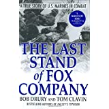 The Last Stand of Fox Company: A True Story of U.S. Marines in Combat ~ Bob Drury