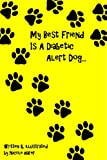 img - for My Best Friend Is A Diabetic Alert Dog book / textbook / text book