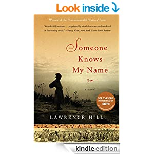 someone knows my name lawrence hill Lawrence hill is the author of several novels including someone knows my name, which won the commonwealth writers' prize and the rogers writers' trust fiction prize and was nominated in the united states for the huston wright legacy award.