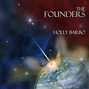 The Founders: Sage Seed Chronicles, Volume 1 | [Holly Barbo]