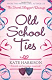 Kate Harrison Old School Ties