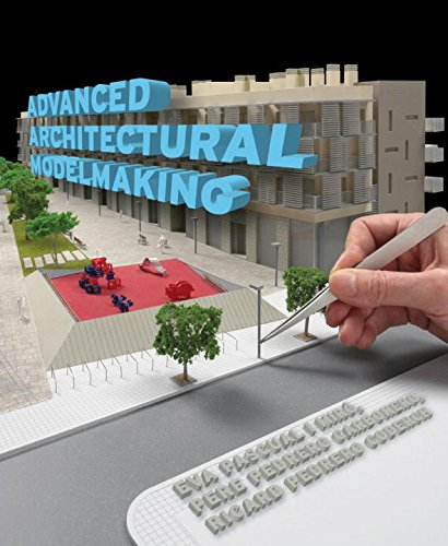 Advanced Architectural Modelmaking