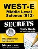 img - for WEST-E Middle Level Science (013) Secrets Study Guide: WEST-E Exam Review for the Washington Educator Skills Tests-Endorsements book / textbook / text book