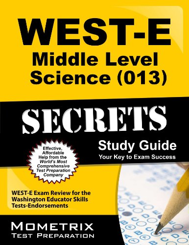 WEST-E Middle Level Science (013) Secrets Study Guide: WEST-E Exam Review for the Washington Educator Skills Tests-Endor