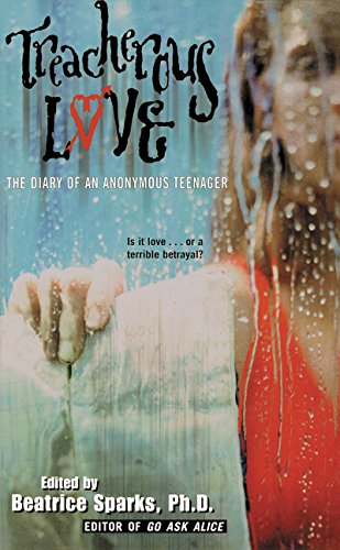 Treacherous Love: The Diary of an Anonymous Teenager (Anonymous Diaries)