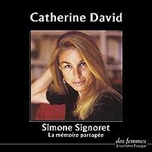 Simone Signoret ou la Mémoire partagée | Livre audio Auteur(s) : Catherine David Narrateur(s) : Catherine David