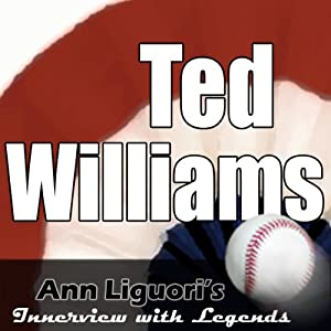 Ann Liguori's Audio Hall of Fame: Ted Williams | [Ted Williams]