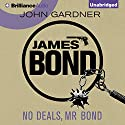 No Deals, Mr. Bond: James Bond Series 6 Audiobook by John Gardner Narrated by Simon Vance