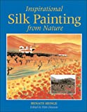 img - for Inspirational Silk Painting from Nature book / textbook / text book