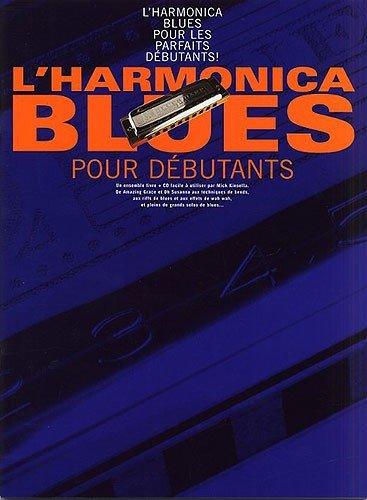 L'Harmonica Blues Pour Debutants - Partitions, CD, Instrument