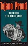 img - for Tejano Proud: Tex-Mex Music in the Twentieth Century (Fronteras Series, sponsored by Texas A&M International University) book / textbook / text book