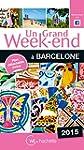 Un Grand Week-End � Barcelone 2015