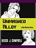 Unmasked Alloy (Sub-Normal Book 2)