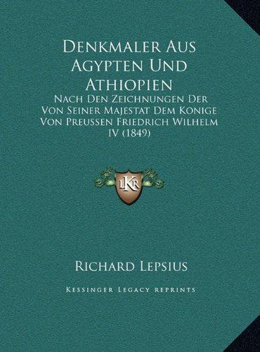Denkmaler Aus Agypten Und Athiopien: Nach Den Zeichnungen Der Von Seiner Majestat Dem Konige Von Preussen Friedrich Wilhelm IV (1849)
