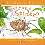 Are You a Spider? (Backyard Books) (0753456095) by Humphries, Tudor