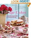 Vintage Cakes: More Than 90 Heirloom...