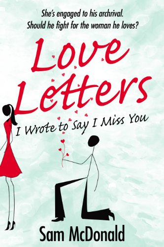 Love Letters: I Wrote to Say I Miss You