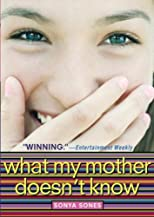 What My Mother Doesn't Know (Simon Pulse)[ WHAT MY MOTHER DOESN'T KNOW (SIMON PULSE) ] by Sones, Sonya (Author) Feb-01-03[ Paperback ]