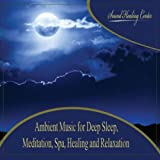 Ambient Music for Deep Sleep: Meditation, Spa, Healing and Relaxation