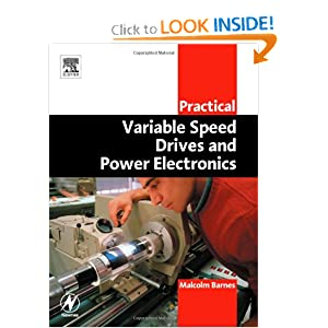 Practical Variable Speed Drives and Power Electronics Malcolm Barnes