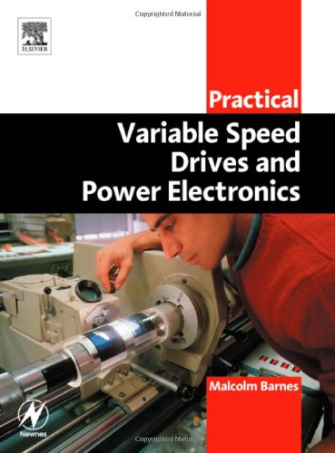 Practical Variable Speed Drives and Power Electronics (Practical Professional Books)