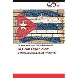 La Gran Expedici N: El internacionalismo cubano (1959 2012)