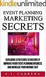 Event planning Marketing Secrets: Exp...