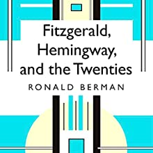 Fitzgerald, Hemingway, and the Twenties Audiobook by Ronald Berman Narrated by David Randall Hunter