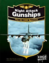 Night Attack Gunships: The AC-130H Spectres, Revised Edition (War Planes)