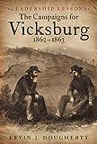 Campaigns for Vicksburg, 1862-63: Leadership Lessons