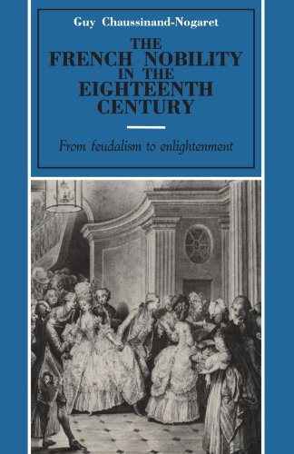 The French Nobility in the Eighteenth Century: From Feudalism to Enlightenment