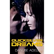 Quicksilver Dreams | Danube Adele