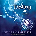 Destiny: Immortal, Book 4 (       UNABRIDGED) by Gillian Shields Narrated by Emily Durante