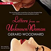 Letters from an Unknown Woman | [Gerard Woodward]
