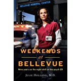 Weekends at Bellevue: Nine Years on the Night Shift at the Psych ER ~ Julie Holland M.D.