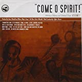 Come O Spirit! Anthology of Hymns & Spiritual Songs Volume 1