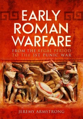 early-roman-warfare-from-the-regal-period-to-the-first-punic-war